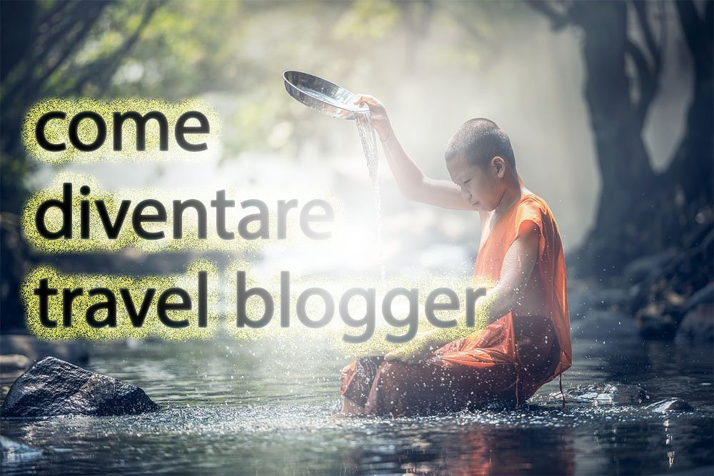 Come diventare Travel Blogger
